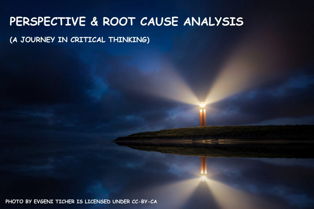 """A picture of a lighthouse in the background, reflected in the calm water, at night, with its beacon shining brightly into the dark night sky. Image says """"Perspective and Root Cause Analysis (A Journey in Critical Thinking). Photo by Evgeni Ticher is licensed under CC-BY-SA"""