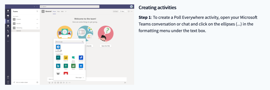 Step 1: To create a Poll Everywhere activity, open your MS Teams conversation or chat and click the ellipses (...) in the formatting menu under the text box.